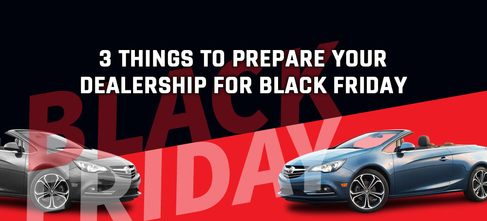3 Things to Prepare Your Dealership for Black Friday