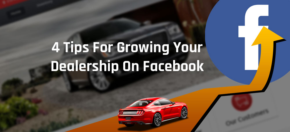 4 Tips for Growing Your Dealership on Facebook