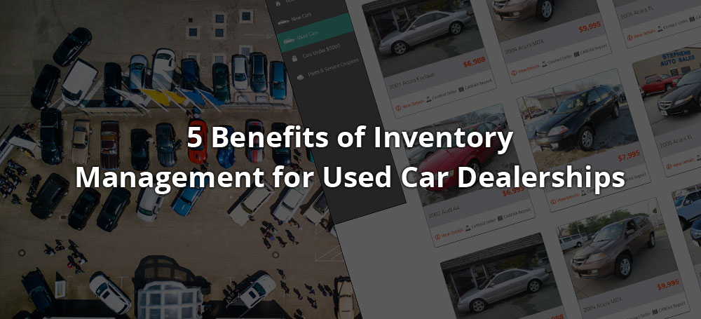 5 Benefits of Inventory Management for Used Car Dealerships