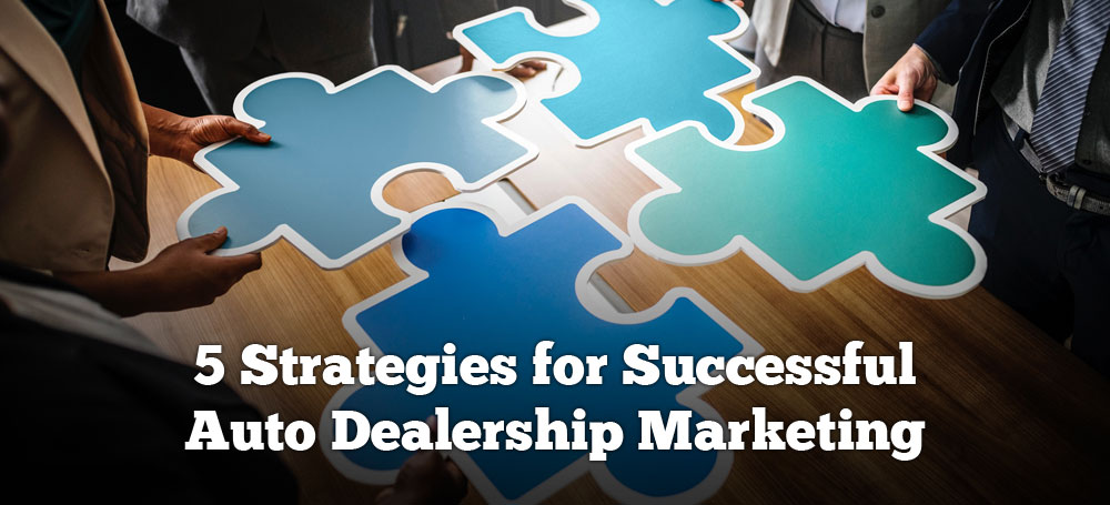 5 Strategies for Successful Auto Dealership Marketing
