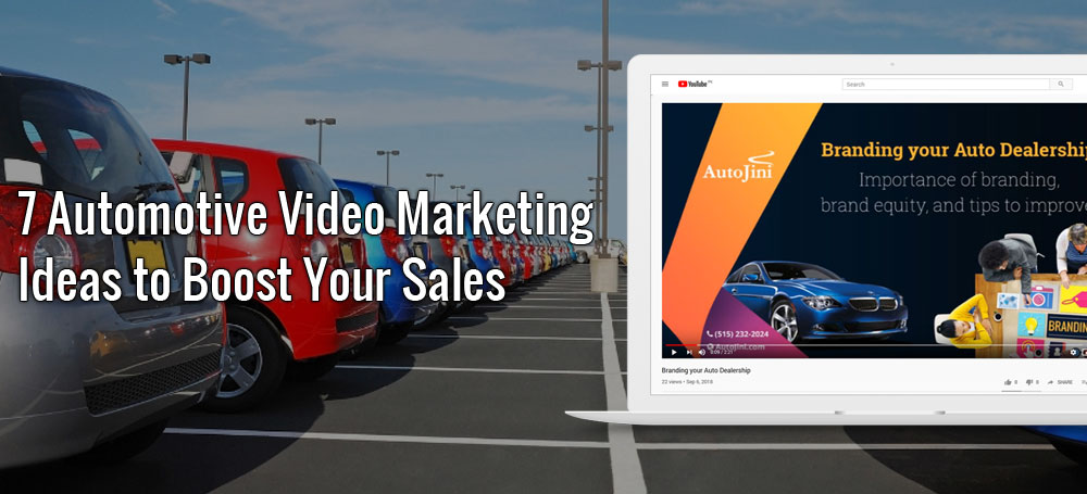 7 Automotive Video Marketing Ideas to Boost Your Sales – Why 2020 is the Year of Car Video Marketing