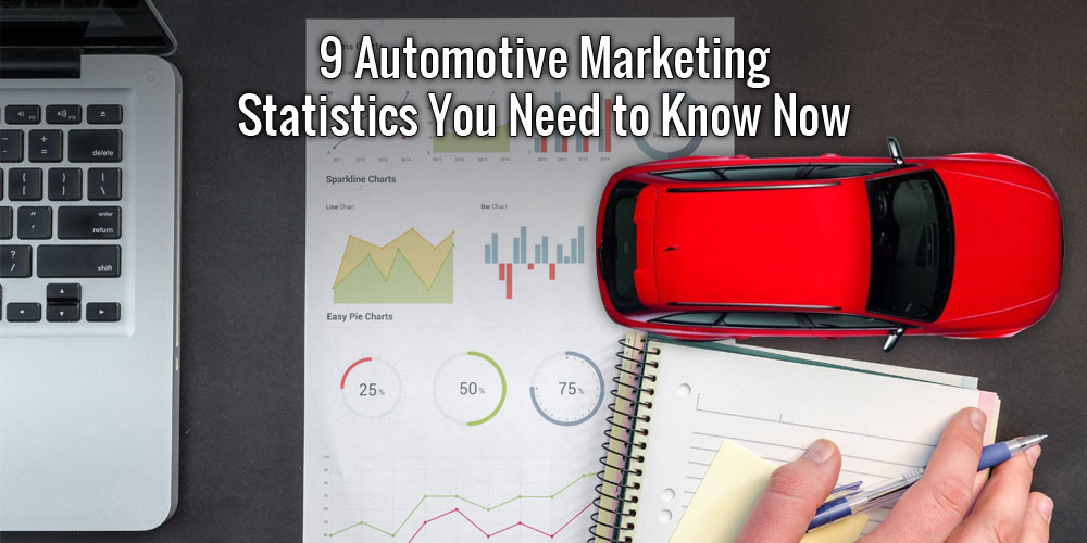 9 Automotive Marketing Statistics You Need to Know Now