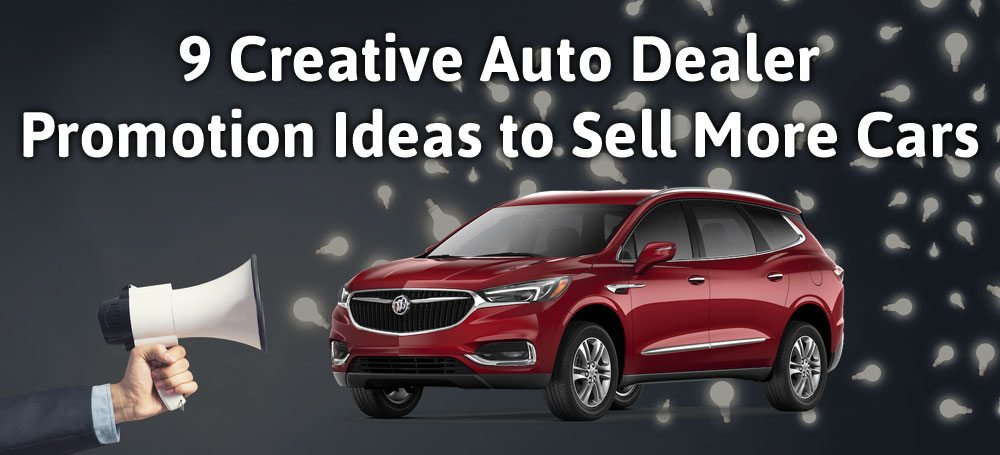 9 Creative Auto Dealer Promotion Ideas to Sell More Cars