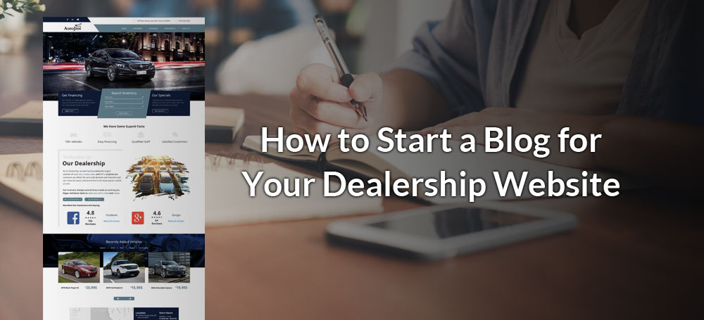How to Start a Blog for Your Dealership Website