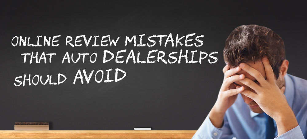 Online Review Mistakes that Auto Dealerships Should Avoid
