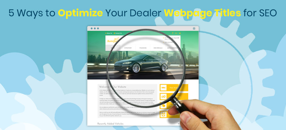 5 Ways to Optimize Your Dealer Webpage Titles for SEO