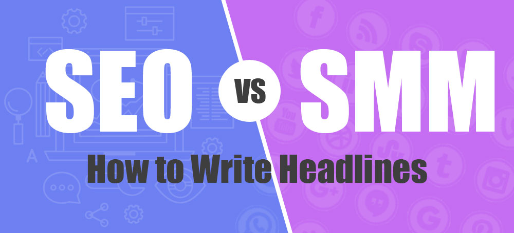 SEO vs. SMM: How to Write Headlines