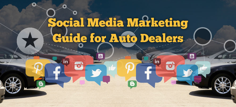 Social Media Marketing Guide for Auto Dealers