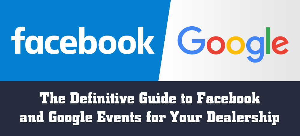 The Definitive Guide to Facebook and Google Events for Your Dealership
