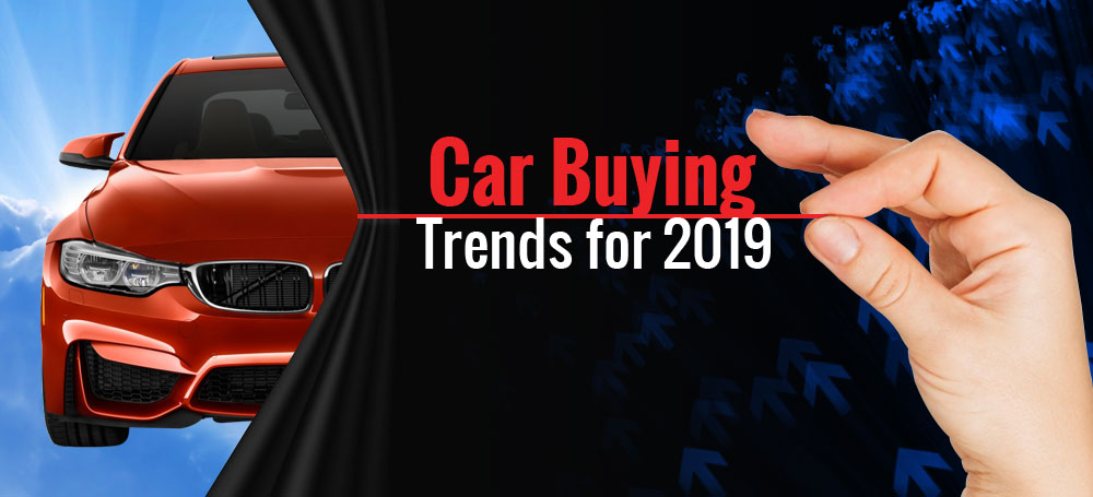 Car Buying Trends for 2019