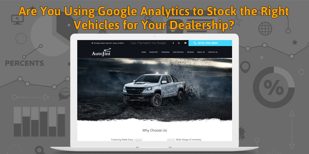 Are You Using Google Analytics to Stock the Right Vehicles for Your Dealership?