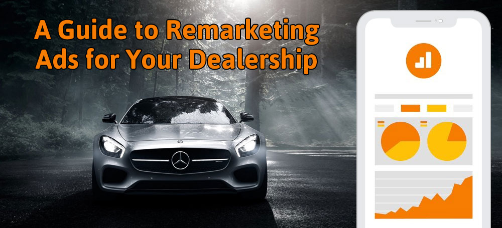 A Guide to Remarketing Ads for Your Dealership