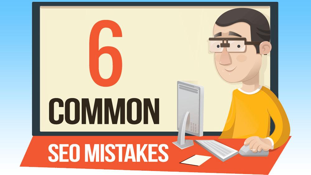 Six Common SEO mistakes
